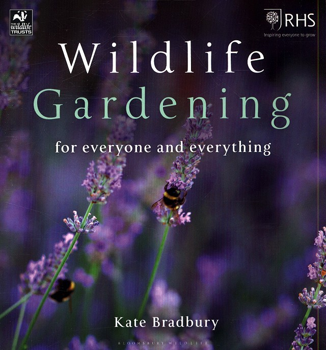 Wildlife Gardening - for everyone and everything by Kate Bradbury