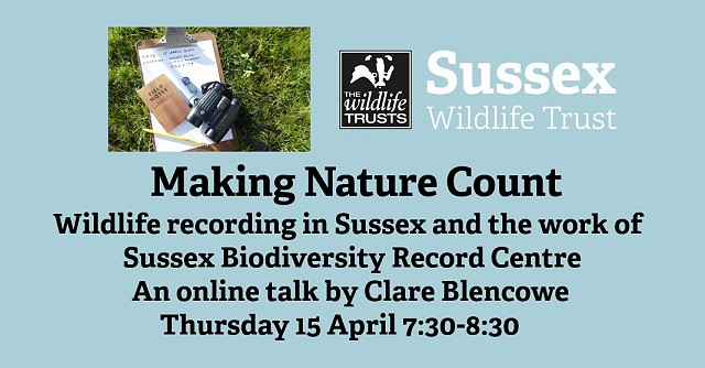 Making Nature Count. Wildlife recording in Sussex and the work of Sussex Biodiversity Record Centre
